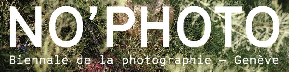 NO'PHOTO, Biennale de la Photographie Genève